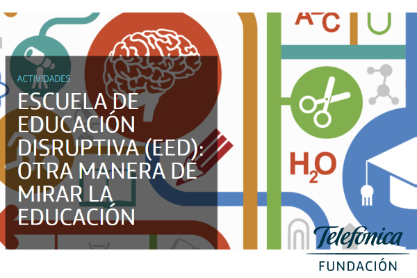 Fundación Telefónica acoge Escuela de Educación Disruptiva