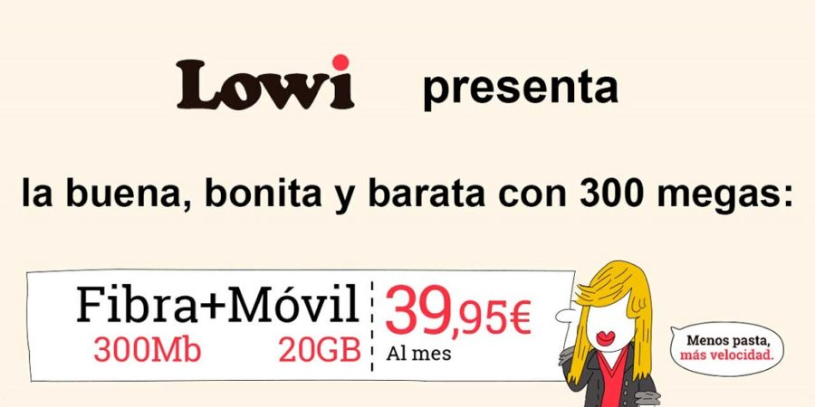 Nueva tarifa de fibra y móvil barata de Lowi: 300 Mbps y 20 GB
